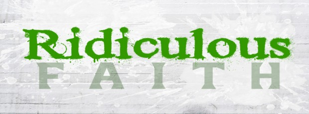 ridiculous-faith-940-620x230