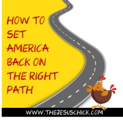 How to set America back on the Right Path