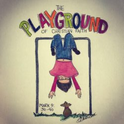 The Playground of the Christian Faith