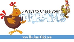5 Ways to Chase Your Dreams