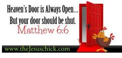 Need to Hear from Heaven? Then Shut the Door