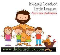 If Jesus Coached Little League