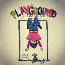 The Playground of the Christian Faith